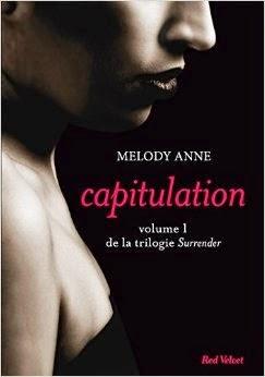 http://lesreinesdelanuit.blogspot.fr/2014/11/surrender-t1-capitulation-de-melody-anne.html