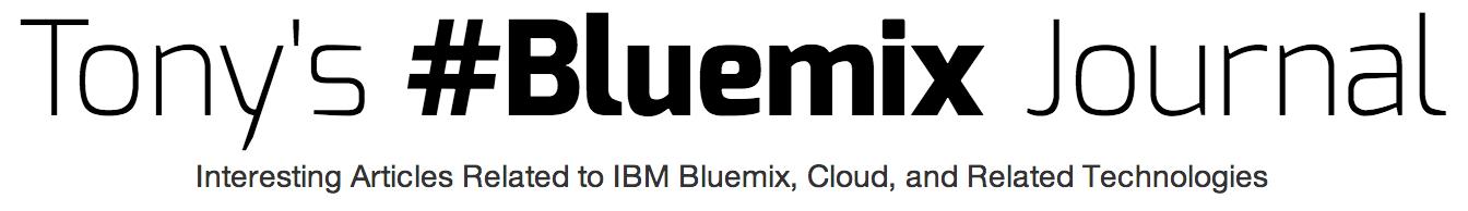 Tony's #Bluemix Journal