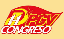 XIV CONGRESO DEL PCV: ANTE LA CONVOCATORIA AL XIV CONGRESO DEL PARTIDO COMUNISTA DE VENEZUELA