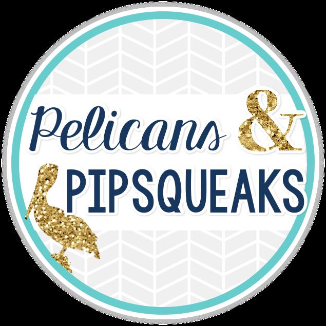Pelicans & Pipsqueaks