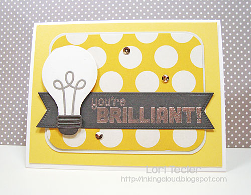 You're Brilliant card-designed by Lori Tecler/Inking Aloud-stamps and dies from My Favorite Things