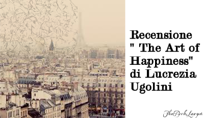 "Recensione ""The Art of Happiness"" di Lucrezia Ugolini"