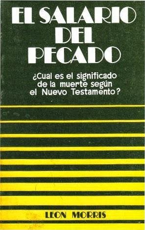 Leon Morris-El Salario Del Pecado-
