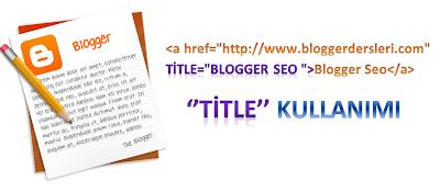 Blogger Seo - Linklerde Title Kullanımı