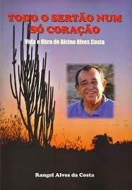 TODO SERTÃO NUM SÓ CORAÇÃO - Vida e obra de Alcino Alves Costa