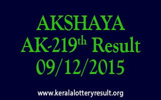 AKSHAYA AK 219 Lottery Result 09-12-2015