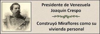 Fotos del Presidente Venezolano Joaquín Crespo