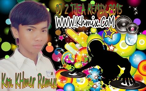 [Album Mix] DJ 2 Thea Remix Vol 30 | Khmer Remix 2014