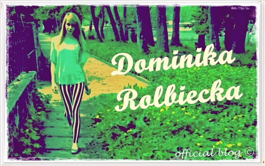 Dominika Rolbiecka Official Blog