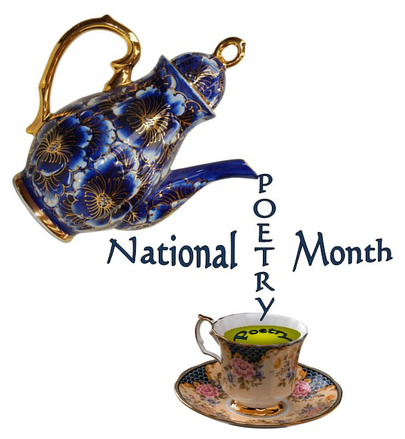 National Poetry Month, Tea and Poetry, Poetry