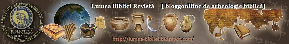 Lumea Bibliei [revistă de arheologie biblică]