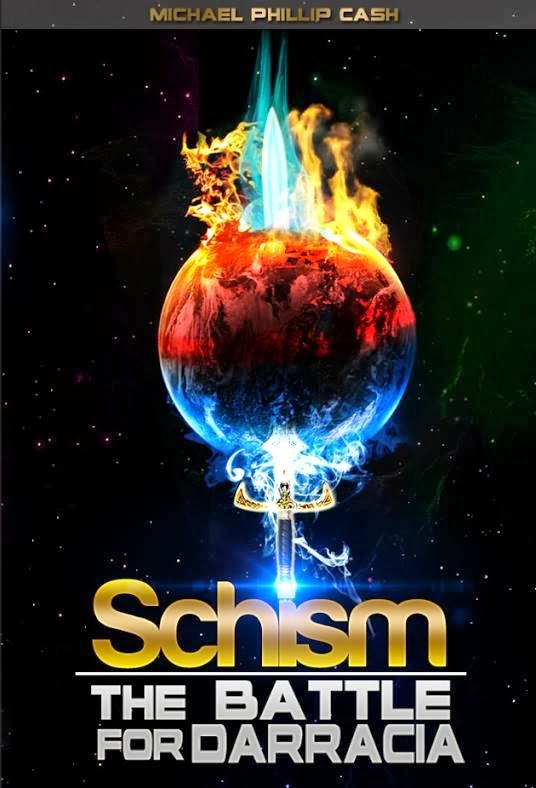 Schism: The Battle For Darracia by Michael Phillip Cash
