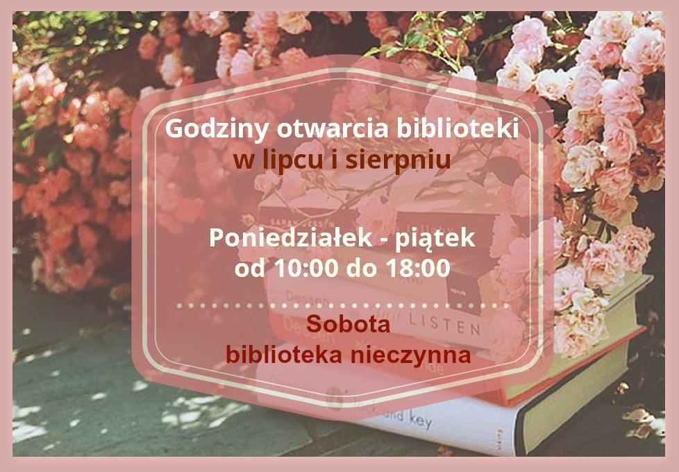 Zmiany w godz. pracy biblioteki w lipcu i sierpniu!