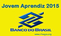 Jovem Aprendiz Banco do Brasil 2015