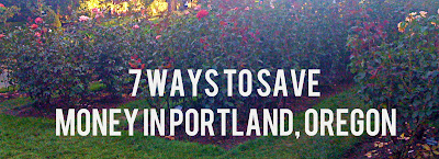 7 ways to save money in Portland, OR