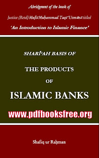 Shariah Basis of The Products of Islamic Banks By Shafiq ur Rehman Pdf Free Download
