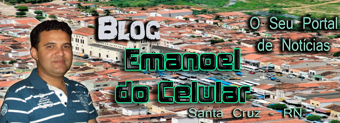BLOG DO EMANOEL DO CELULAR