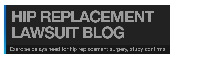 Hip Replacement Lawsuit Blog