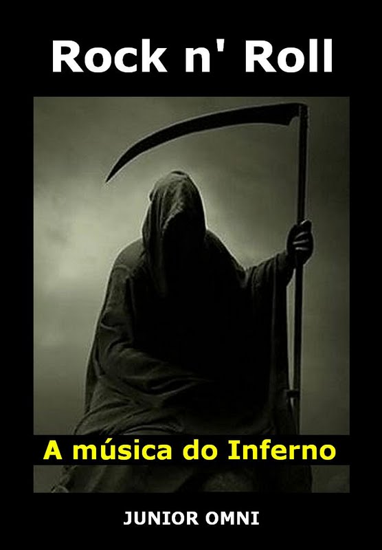 ROCK N' ROLL - A MÚSICA DO INFERNO