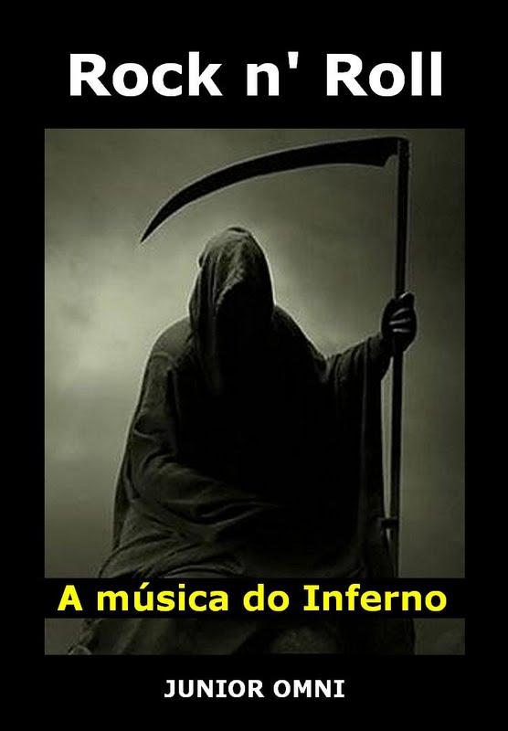 ROCK N' ROLL - A MÚSICA DO INFERNO