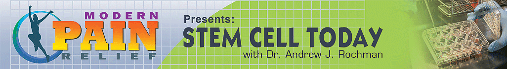 Modern Pain Relief: STEM CELL THERAPY TODAY