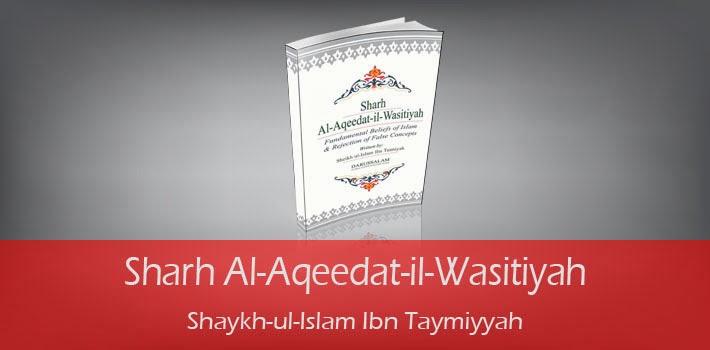 Sharh Al-Aqeedat-il-Wasitiyah by Shaykh-ul-Islam Ibn Taymiyyah