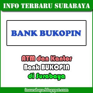 lokasi atm alamat telepon kantor bank bukopin di Surabaya
