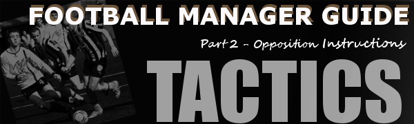 FM Tactics Guide; Opposition instructions