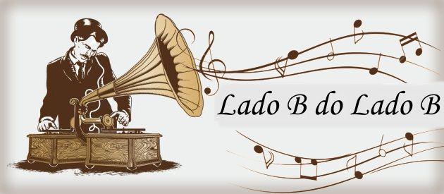 LADO B DO LADO B