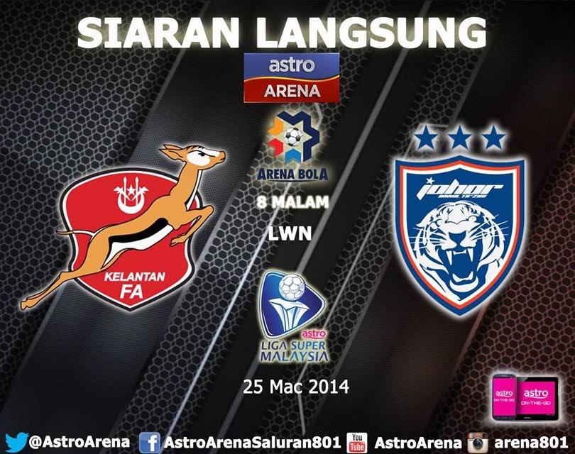Live Streaming Kelantan vs Johor Darl Takzim 25 March 2014 - Liga Super