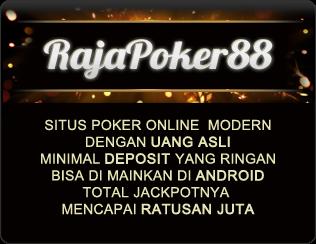 RAJAPOKER88.COM Agen Texas Poker Dan Domino Online Indonesia Terpecaya