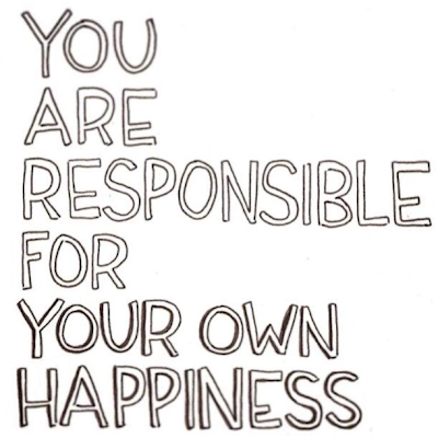 Anda bertanggungjawab untuk kebahagiaan anda sendiri