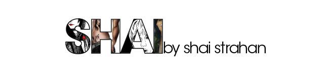 SHAI by shai strahan