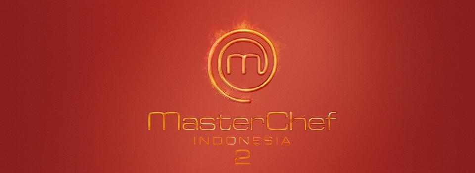 Jadwal Audisi dan Persyaratan Master Chef Indonesia season 2