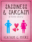 Sassiness & Sarcasm: A Love Story