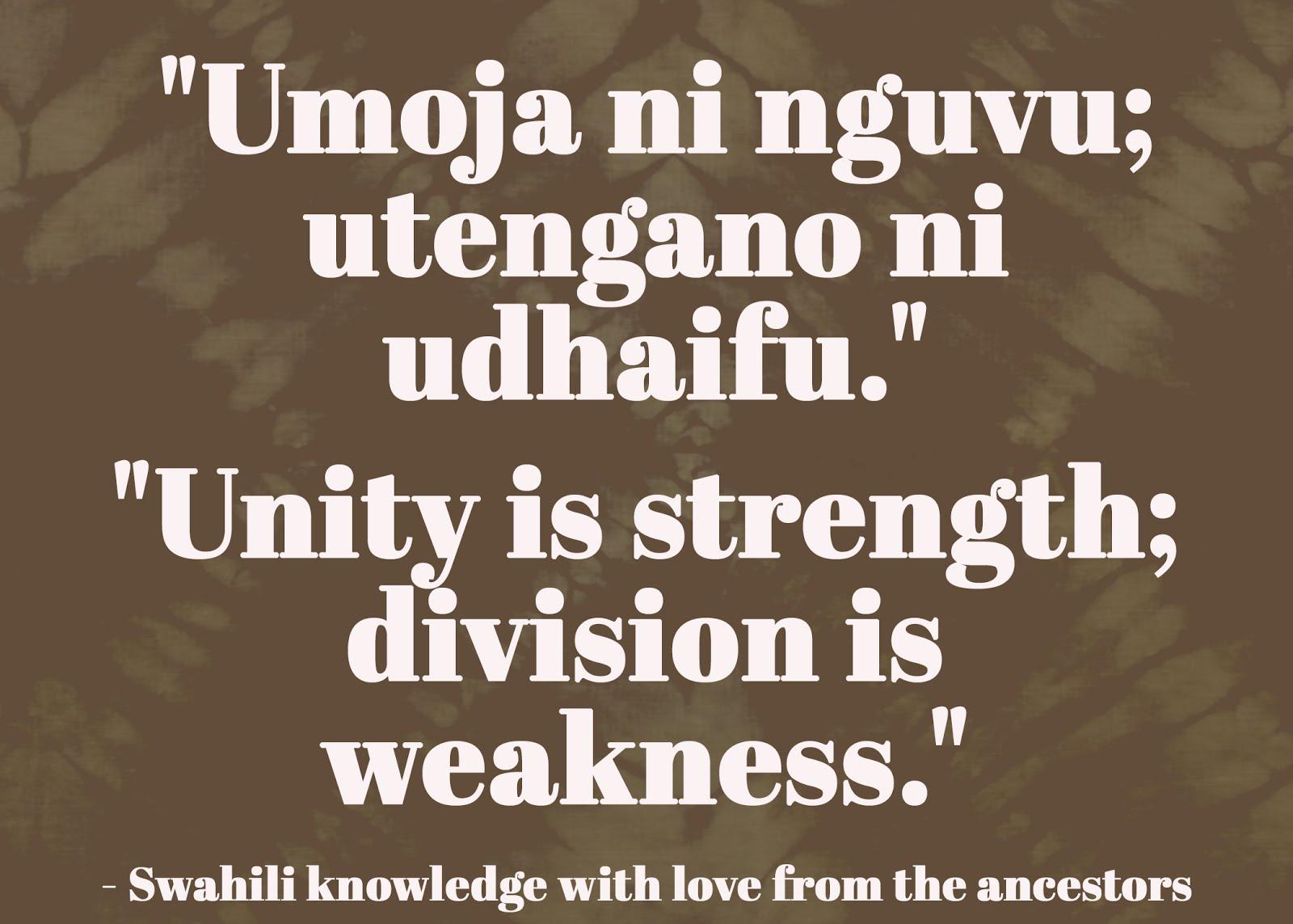 """Swahili """"Umoja ni nguvu; utengano ni udhaifu"""""""