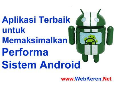 Aplikasi Terbaik Memaksimalkan Performa Sistem Android