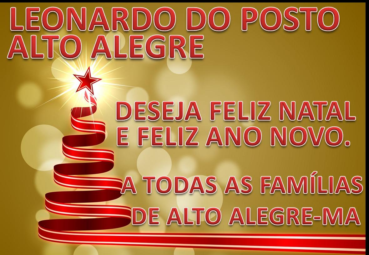 LEONARDO DO POSTO DESEJA A TODOS ALTO-ALEGRENSES:
