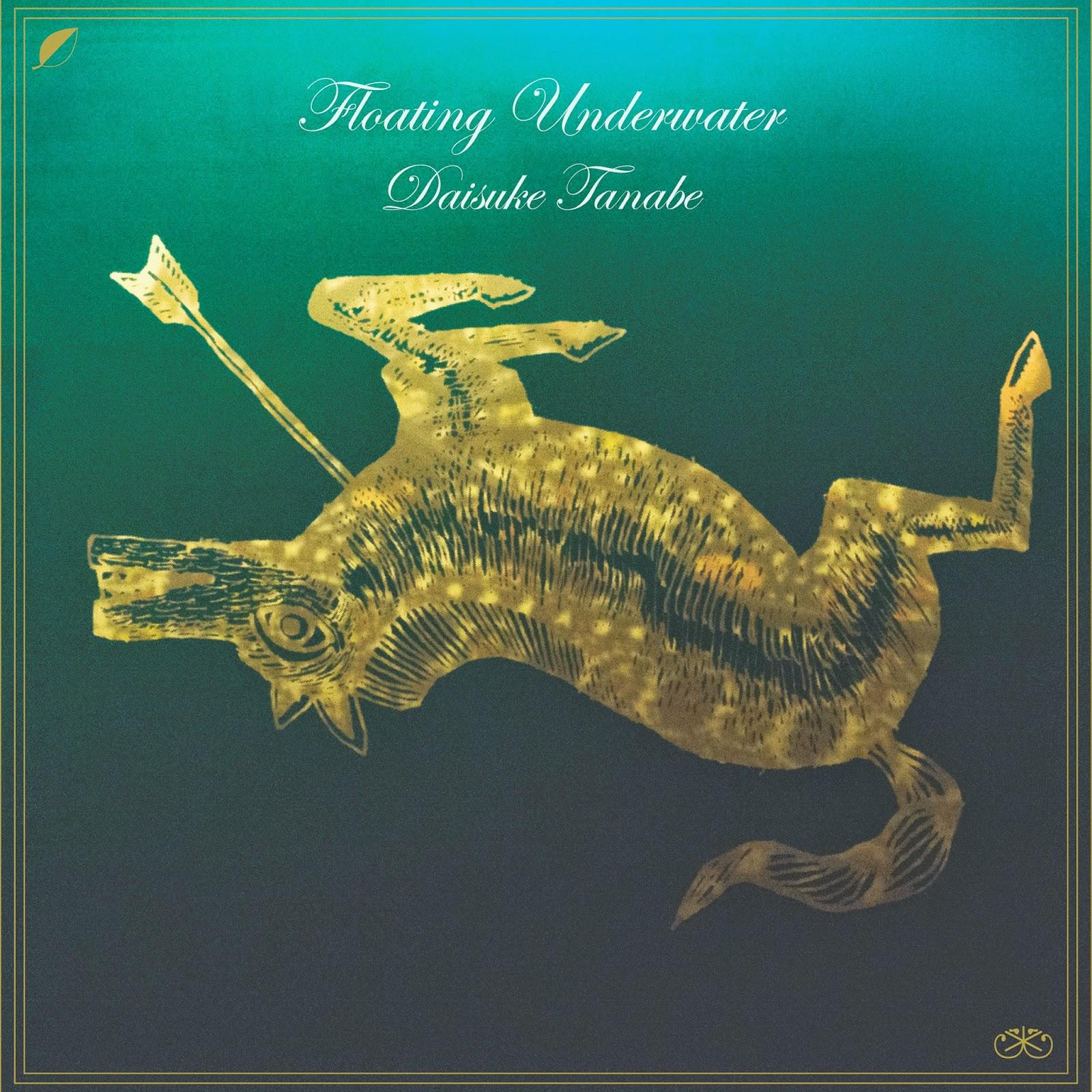 discosafari - DAISUKE TANABE - Floating Underwater - Ki Records