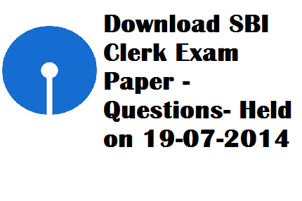 sbi clerk exam paper, Bank Exam Paper, sbi clerk exam paper held on 19-07-2014, sbi clerk question paper, questions asked in sbi clerk exam, sbi clerk exam experience, gk questions of sbi clerk 2014,