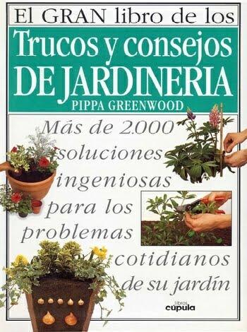 El gran libro de los trucos y consejos de jardiner a - Libros sobre jardineria ...