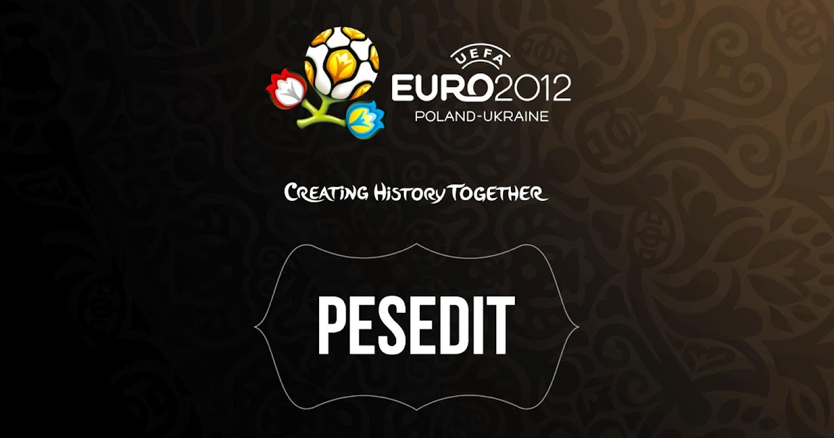Download PESEdit.com EURO 2012 Patch Add-on | Rifaldhi Download