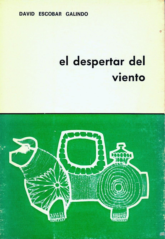 """David Escobar Galindo, """"El despertar del viento"""", Ed. El Toro de Barro,  Carboneras del Guadazón, Cuenca, 1972. edicioneseltorodebarro@yahoo.es"""