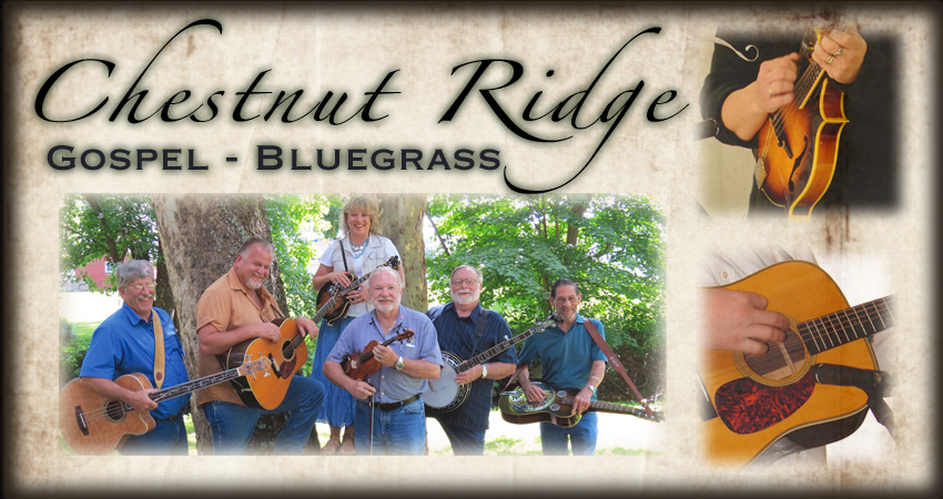 Chestnut Ridge - Gospel, Bluegrass, Music