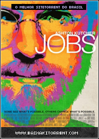 Capa Baixar Filme Jobs Dublado (2013)   Torrent Baixaki Download