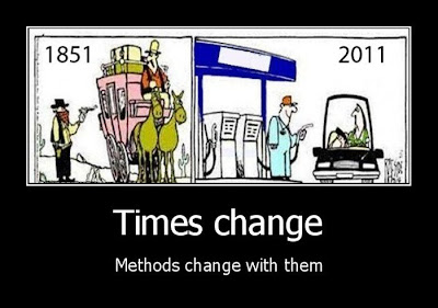 Times change. Methods change with them