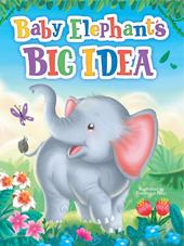 Baby Elephant's Big Idea