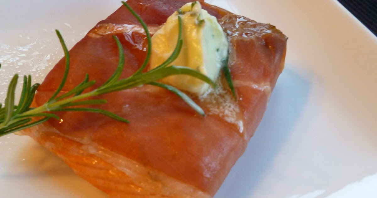 The Fanciful Fig: Prosciutto-Wrapped Salmon with Rosemary Butter
