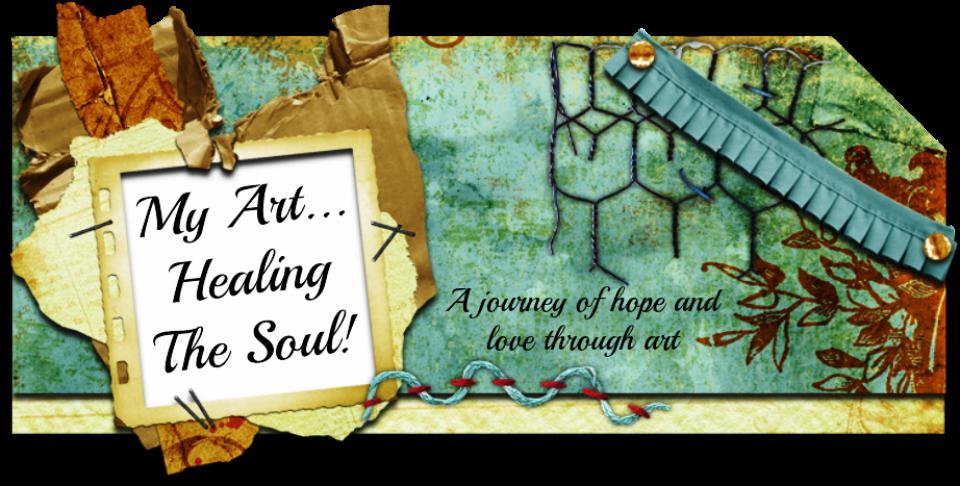 My Art... Healing the Soul!