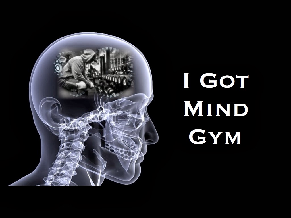 I Got Mind Gym
